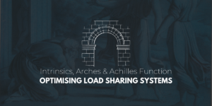 Intrisics, Arches and Achilles Function - Optimising Load Sharing Systems
